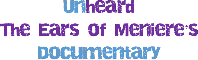 Unheard: The Ears of Meniere's Documentary